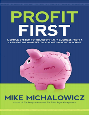 Profit first : a simple system to transform any business from a cash-eating monster to a money-making machine by Michalowicz & Mike profit first: transform your business pdf profit first book free pdf profit first summary profit first formula profit first professionals profit first calculator profit first steps profit first amazon