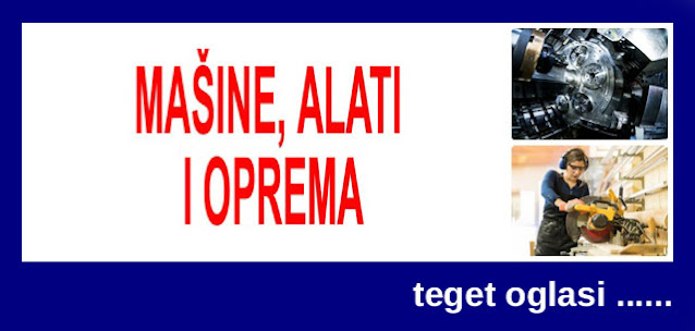 10 - PRODAJA MAŠINA, ALATA I OPREME TEGET OGLASI