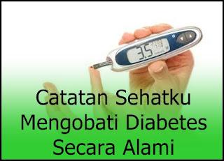Cara Mengobati Diabetes atau Kencing Manis Secara Alami dan Ampuh