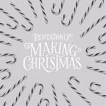 Pentatonix - Making Christmas - Single Cover
