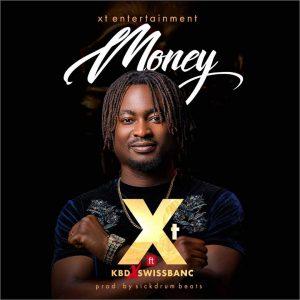 MUSIC; XT - Money ft. KBD x Swissbanc