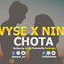 New AUDIO | Wyse Ft Nini - Chota | Mp3 Download {New Song}