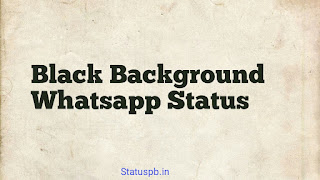 Black Background Whatsapp Status
