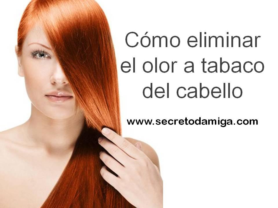C mo eliminar el olor a tabaco del pelo secretodamiga - Como eliminar el olor de tabaco en la casa ...