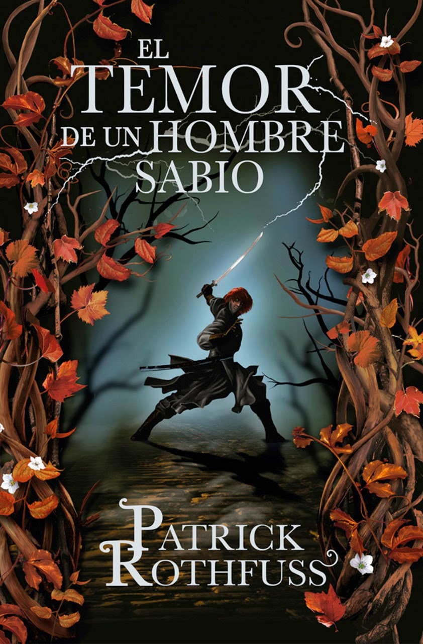 Crónica Del Asesino De Reyes, Segundo Día: El Temor De Un Hombre Sabio, de Patrick Rothfuss