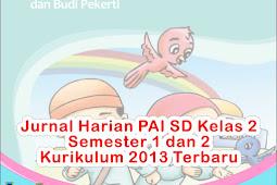 Jurnal Harian PAI SD Kelas 2 Semester 1 dan 2 Kurikulum 2013 Terbaru