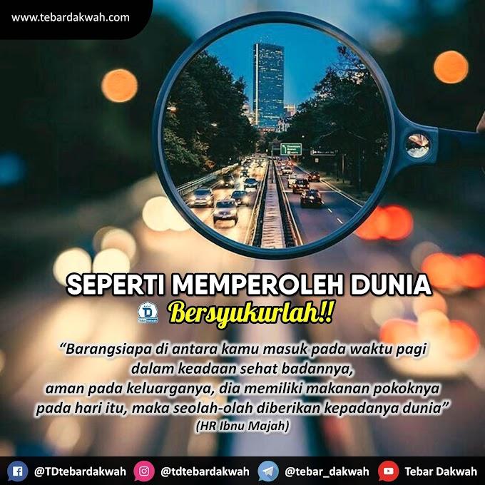 SEPERTI MEMPEROLEH DUNIA, BERSYUKURLAH!!