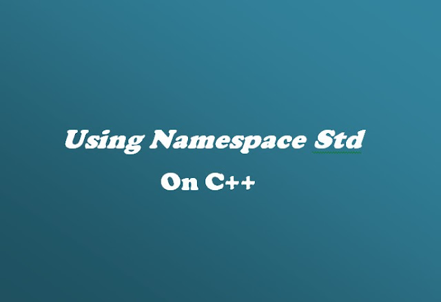 Fungsi Using Namespace Std di Dev C++
