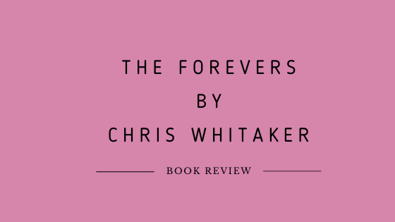 The Forevers by Chris Whitaker