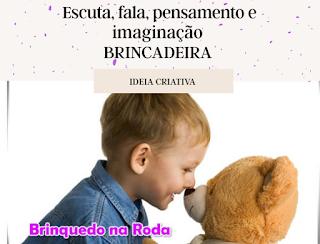 EI03EO01: Escuta, fala, pensamento e imaginação Brincadeira
