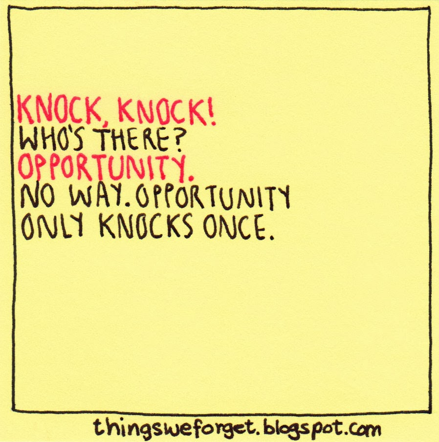 things we forget  1086  opportunity knocks only once