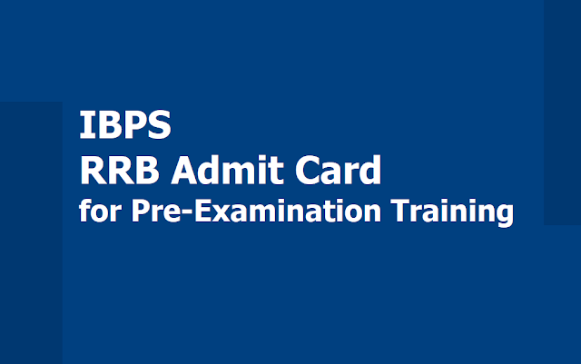 IBPS RRB Admit Card for Pre-Examination Training 2019