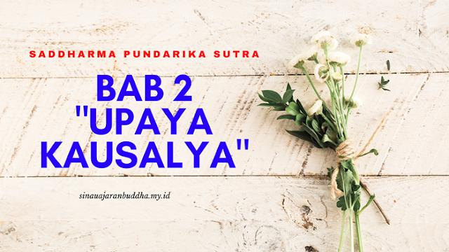 Saddharma Pundarika Sutra - BAB 2 Upaya Kausalya