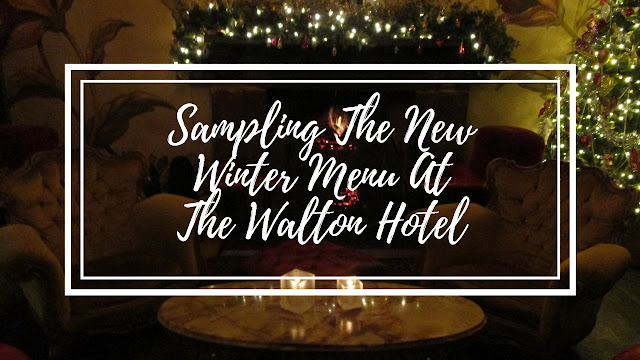 Sampling The New Winter Menu At The Walton Hotel
