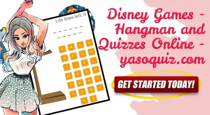 Disney Games - Hangman and Quizzes Online - yasoquiz.com