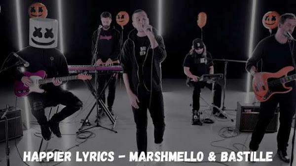 Happier Lyrics - Marshmello & Bastille
