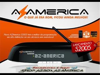 AZAMERICA S2005 NOVA ATUALIZAÇÀO V1.09.22927 - 01/07