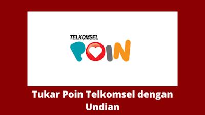 Cara Menukarkan Poin Telkomsel Dengan Undian