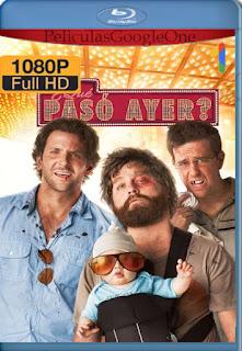 ¿Que Paso Ayer? (2009) [1080p BRrip] [Latino-Inglés] [GoogleDrive] RafagaHD