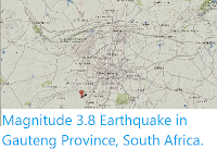 https://sciencythoughts.blogspot.com/2014/08/magnitude-38-earthquake-in-gauteng.html