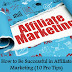 How to Be Successful in Affiliate Marketing (10 Pro Tips)
