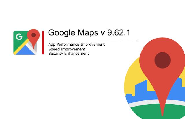 Google Maps - Navigation & Transit v9.62.1 APK To Download : New Bug Fixes Update