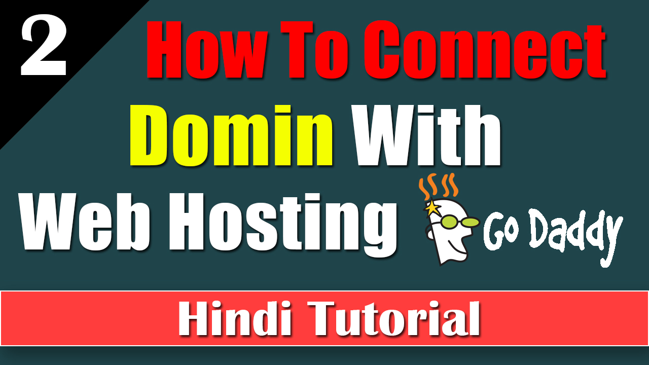 How to Connect Domain With Web Hosting In Godaddy