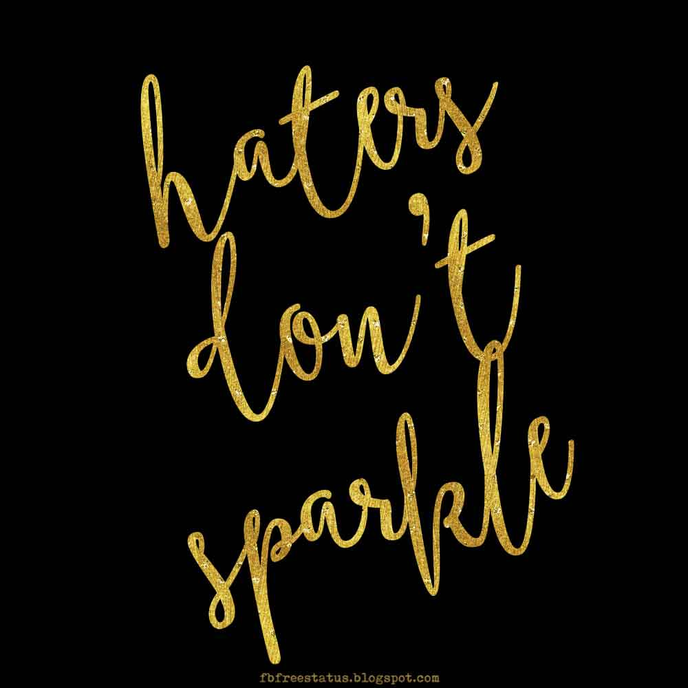 Haters Don't Sparkle.