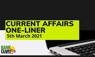 Current Affairs One-Liner: 5th March 2021