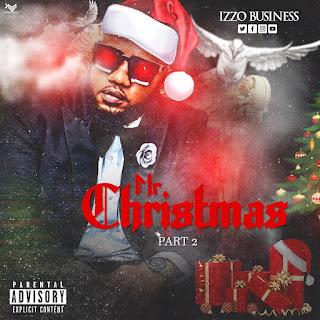 Download Audio | Izzo Bizness - Mr. Xmas II | Mp3