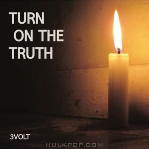 3VOLT – Turn On The Truth
