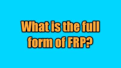FRP Full Form In Mobile   FRP Lock Full Form   Full Form Of FRP