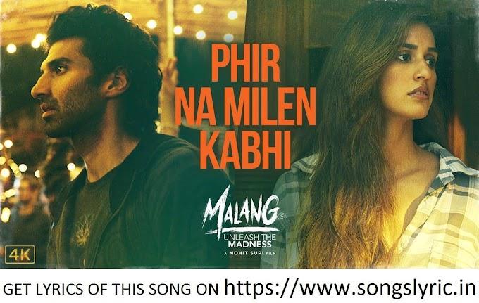 Phir Na Milen Kabhi lyrics | MALANG | Aditya R K, Disha P, Anil K, Kunal K | Ankit Tiwari