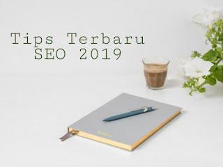 Tips Terbaru SEO 2019