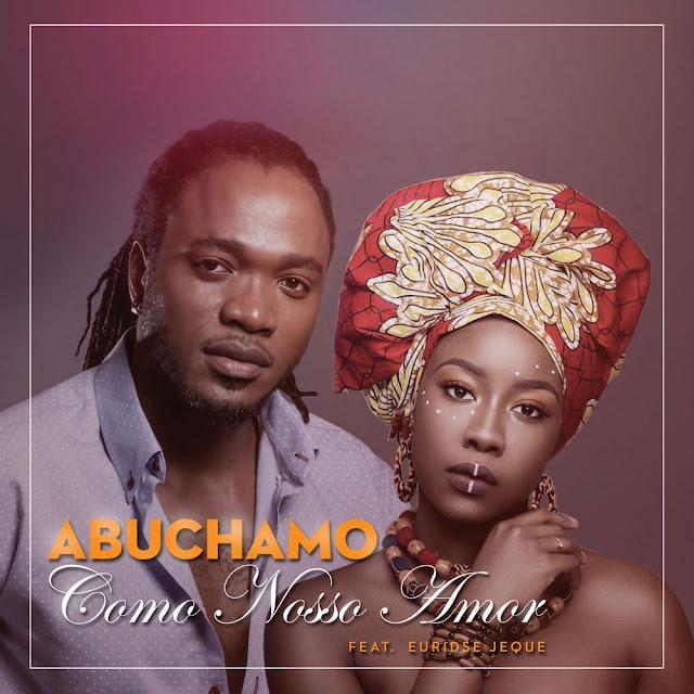 Abuchamo Munhoto Feat. Euridse Jeque - Como Nosso Amor