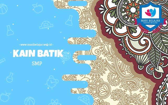 Mari Belajar - Kain Batik (04 Mei 2020)