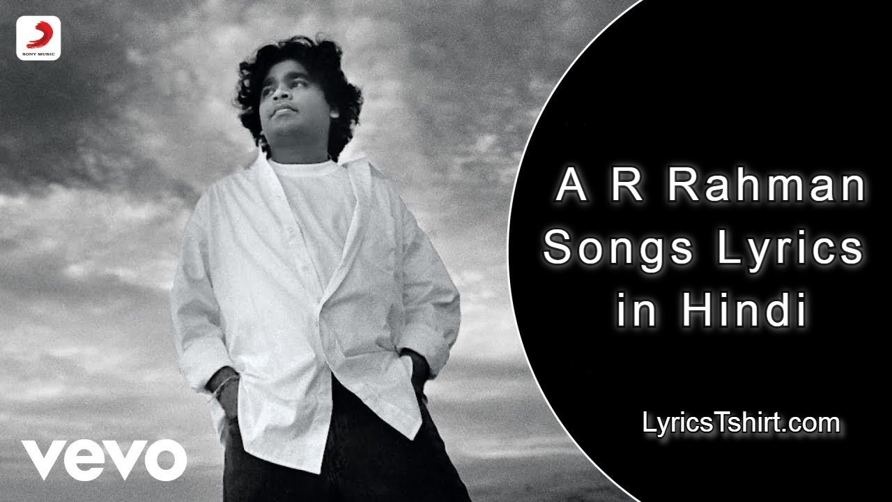 A R Rahman Songs Lyrics In Hindi
