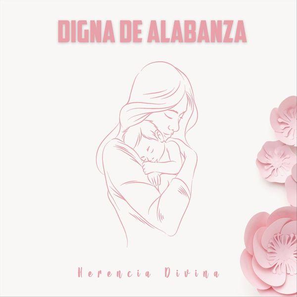 Herencia Divina – Digna de Alabanza (Single) 2021 (Exclusivo WC)