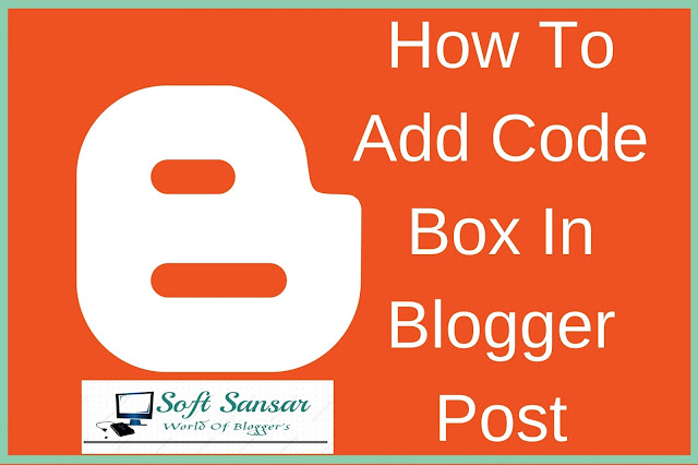 How to Add Code Box Area in Blogger Posts
