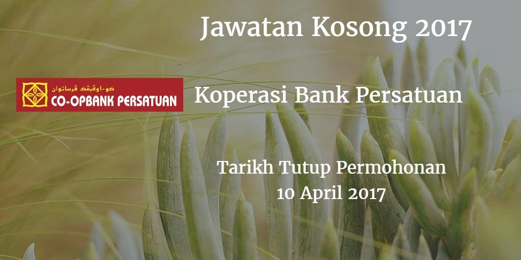 Jawatan Kosong Koperasi Bank Persatuan 10 April 2017