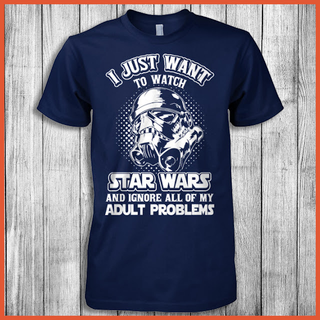 I just want to watch star wars and ignore all of my adult problems Shirt