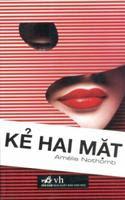 Kẻ Hai Mặt - Amélie Nothomb