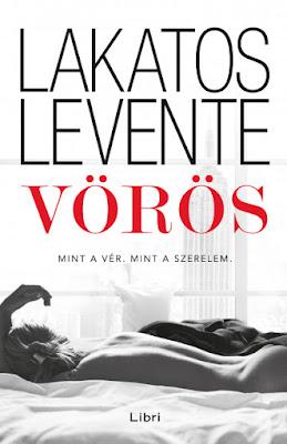 Lakatos Levente – Vörös könyv borítója, megjelent a Libri Könyvkiadó gondozásában 2019-ben, a történet a JOY Love oldalon indult