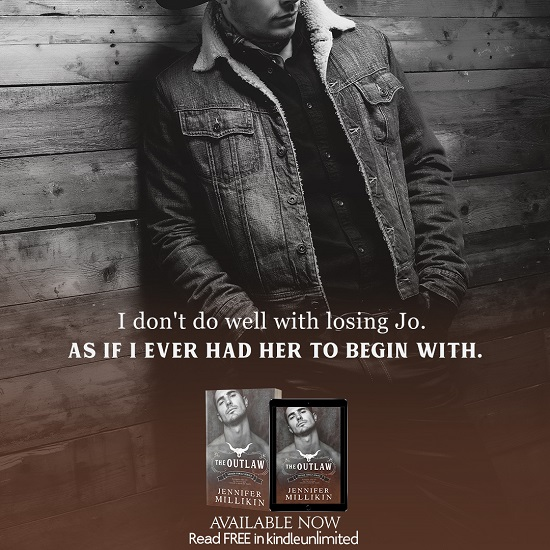 I don't do well with losing Jo. As if I ever had her to begin with. The Outlaw by Jennifer Millikin. Available Now. Read free with Kindle Unlimited.