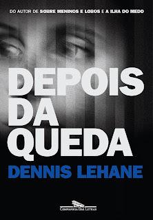 Depois da Queda / Dennis Lehane