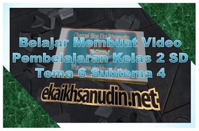 VIDEO PEMBELAJARAN KELAS 2 SD KURIKULUM 2013