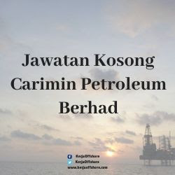 Jawatan Kosong Carimin Petroleum Berhad