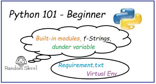 Python Programming 101 - Built & External Modules | f-Strings | Dunder Variable | Requirement.txt | Virtual Env