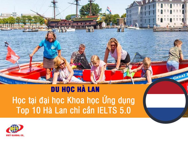 Du học Hà Lan: Học tại đại học Khoa học Ứng dụng Top 10 Hà Lan chỉ cần IELTS 5.0