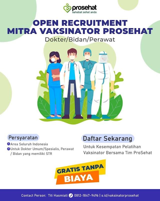 ProSehat: Open Recruitment MITRA VAKSINATOR untuk DOKTER, PERAWAT, BIDAN